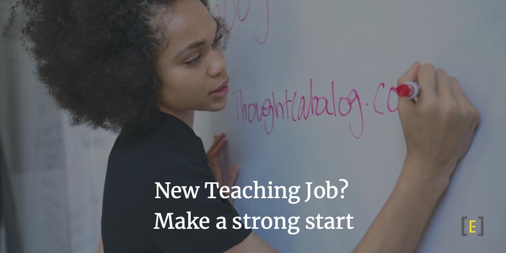 New Teaching Job? Make a strong start